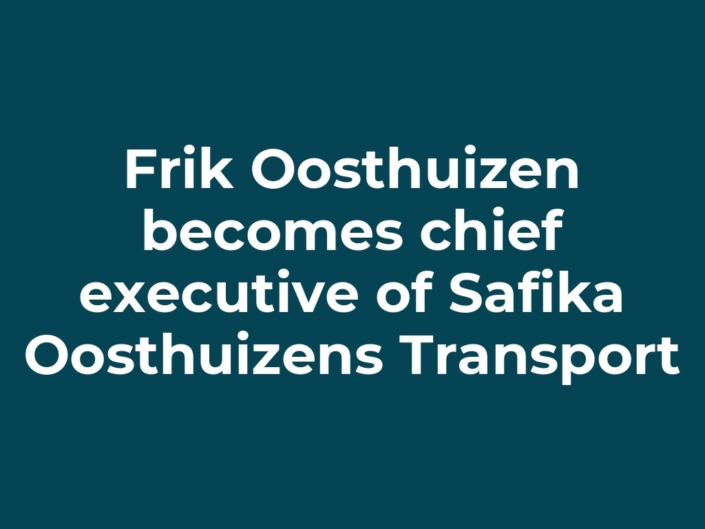 Frik Oosthuizen becomes chief executive of Safika Oosthuizens Transport