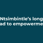 Ntsimbintle's long road to empowerment