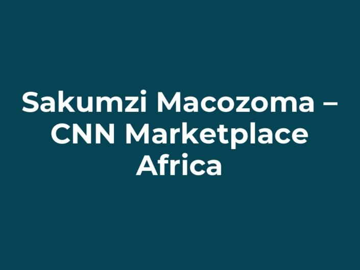 Sakumzi Macozoma – CNN Marketplace Africa